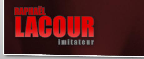 Raphaël Lacour - imitateur humoriste, spectacle d'imitations